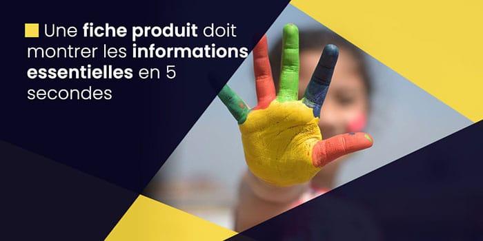 Fiche produit doit montrer les informations en 5 secondes
