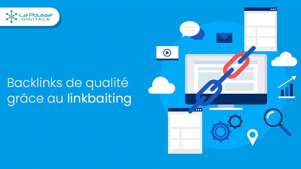 Générer des backlinks de qualité grâce au linkbaiting