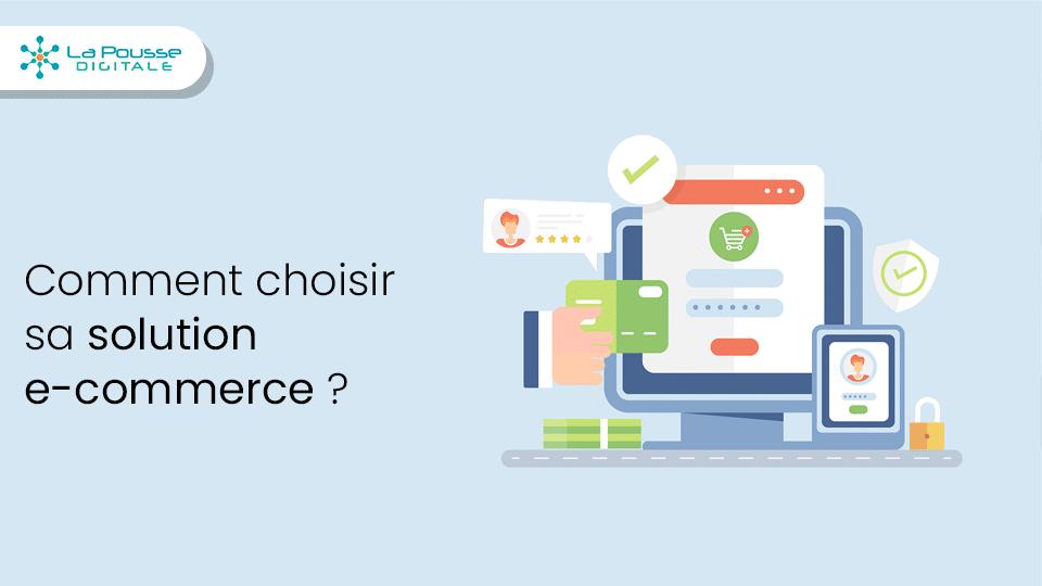 Comment choisir sa solution e-commerce ? Saas vs Open Source