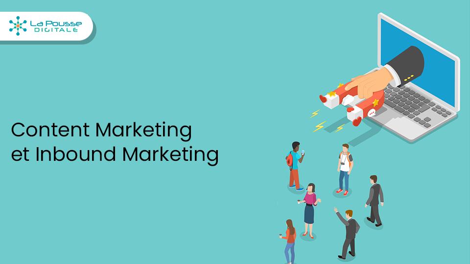 Content Marketing et Inbound Marketing : opposés ou complémentaires ?