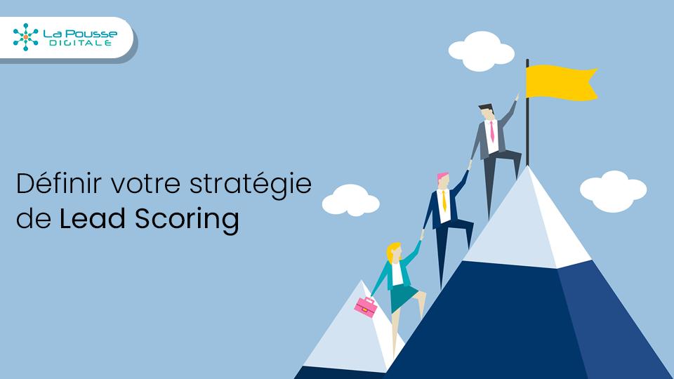 Comment définir votre stratégie de lead scoring?