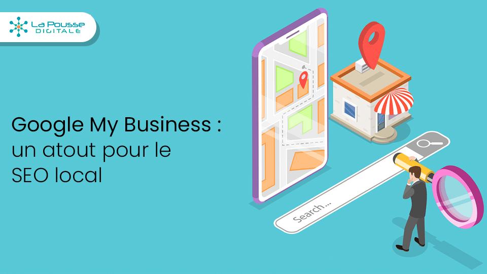 Google My Business, un atout pour votre SEO local