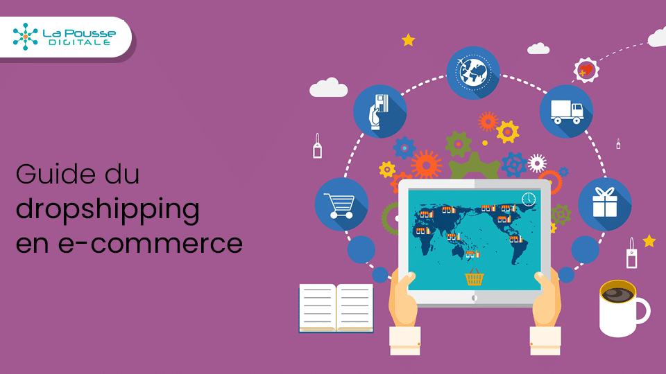 Le guide complet du dropshipping en e-commerce