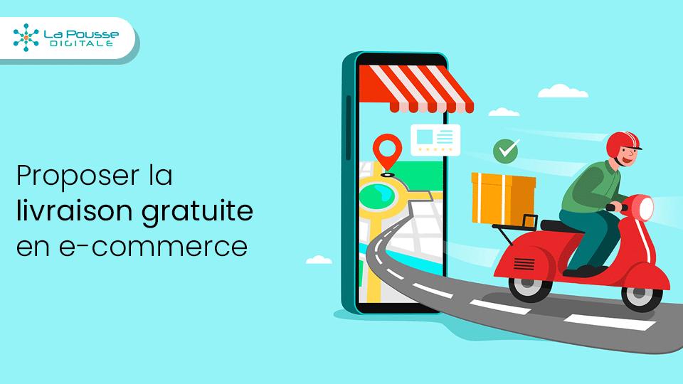 Comment proposer la livraison gratuite en e-commerce ? Le guide complet