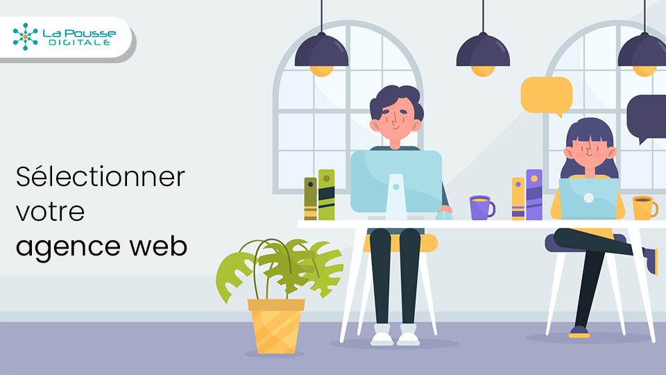 Comment sélectionner votre agence web ?