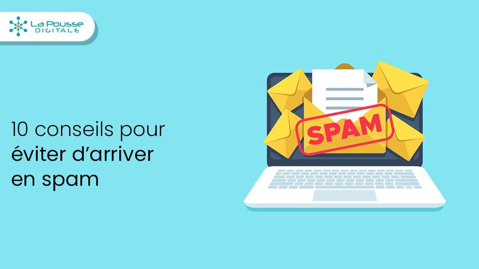 10 conseils pour éviter d'arriver en spam