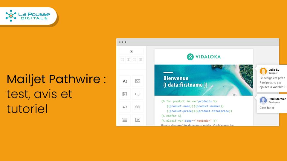 Mailjet Pathwire : Le test complet, avis et tutoriel sur le logiciel email