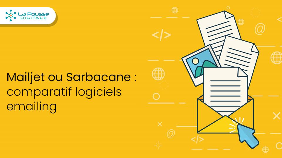 Mailjet ou Sarbacane : Comparatif des logiciels emailing