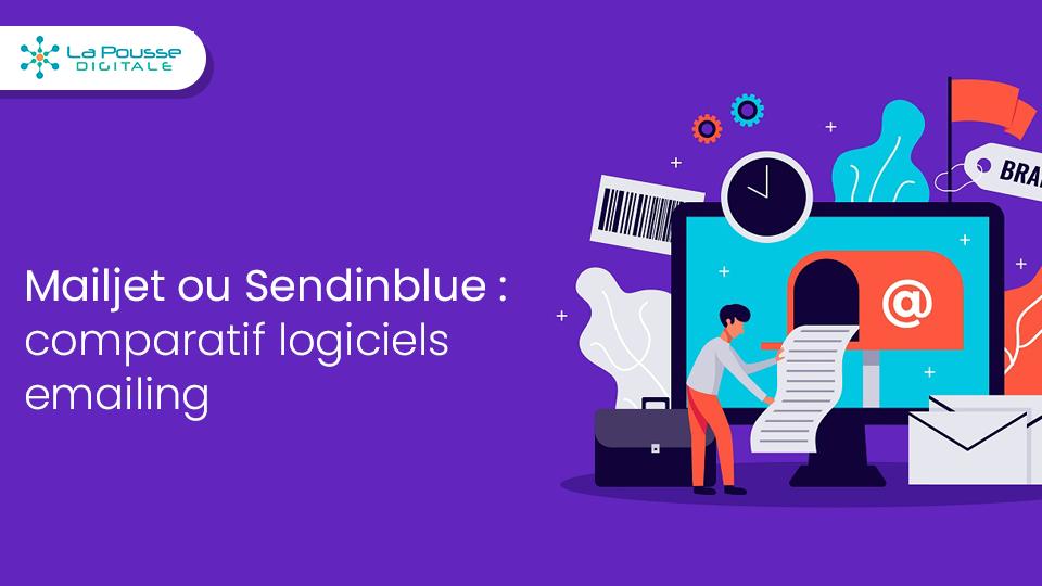 Mailjet ou Sendinblue : Comparatif des logiciels emailing