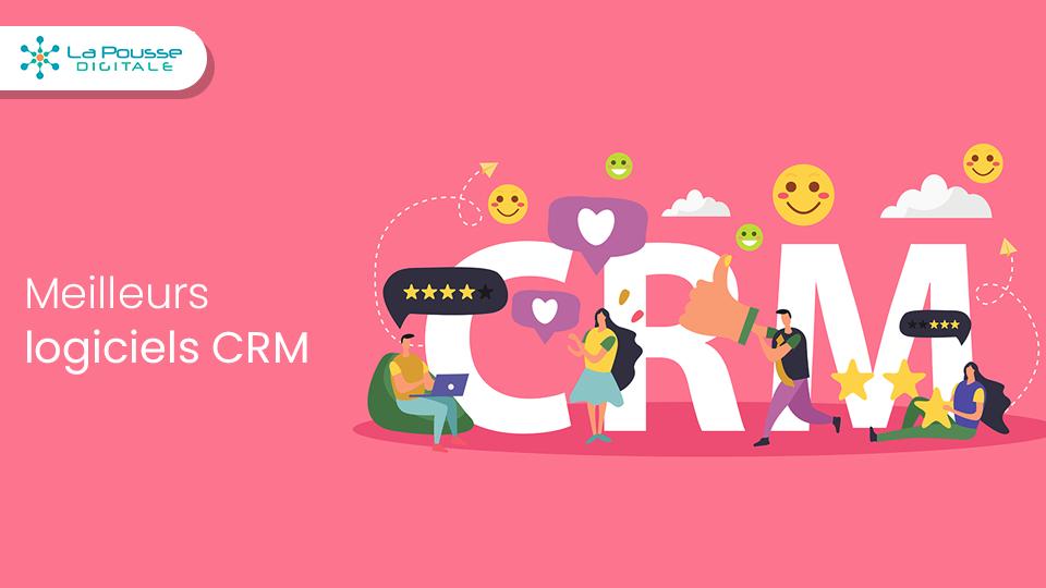 Logiciels CRM : comparatif et recommandations
