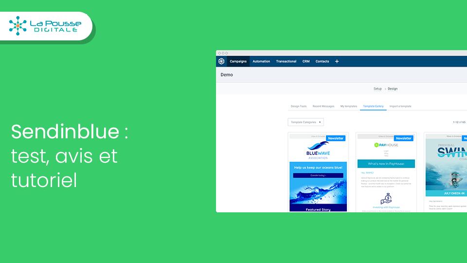 Sendinblue : Le test ultime avec avis et tutoriel complet sur le logiciel email